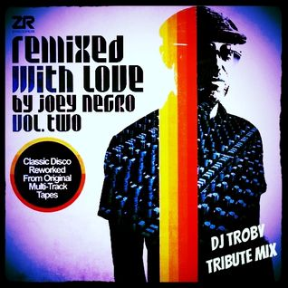 Remixed With Love Vol.2 by Joey Negro - Dj Troby Tribute Mix