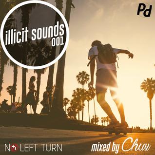 Illicit Sounds | 001 | No Left Turn