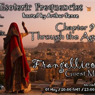 Arthur Sense - Esoteric Frequencies #009: Through the Ages [May 2012] on tm-radio.com