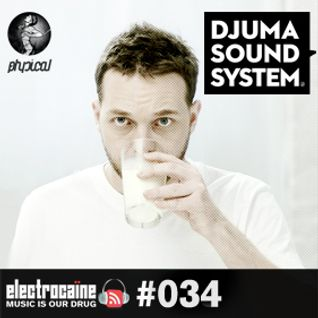 electrocaïne session #034 – Djuma Soundsystem