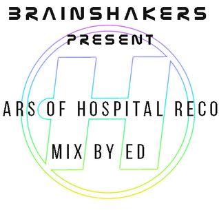 BRAINSHAKERS present - HOSPITAL 11 Year (mix by Ed)
