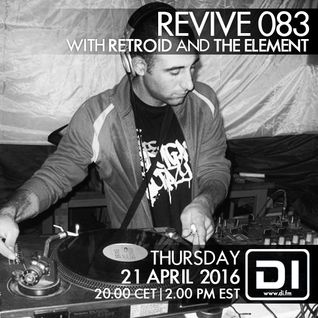 Revive 083 With Retroid And The Element (21-04-2016)