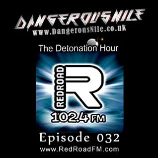 DangerousNile - The Detonation Hour Red Road FM Episode 032 (27/03/2015)