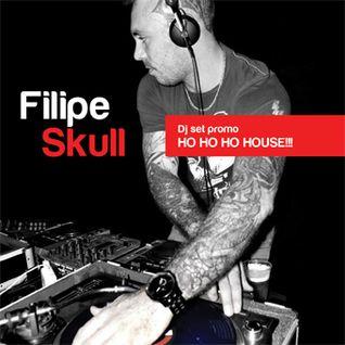 Dj Filipe Skull - Ho Ho Ho Hoouse