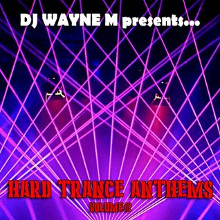 DJ Wayne M presents... Hard Trance Anthems Vol.02