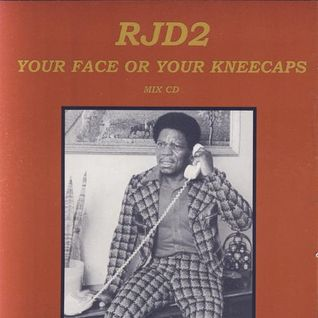 Rjd2 - Your Face or Your Kneecaps - Poorboy Lover Megamix
