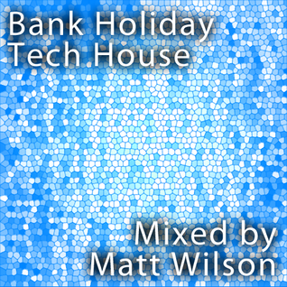 Bank Holiday Tech House