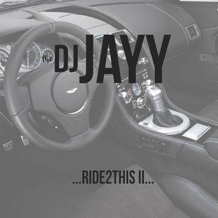 DJ Jayy - ...Ride2This II...