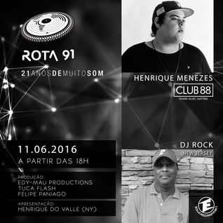ROTA 91 - 11/06/2016 - GUEST DJS DJ Henrique Menezes (Club 88) e DJ Rock (New Jersey)