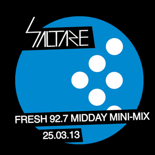 Saltare Fresh 92.7 Minimix 25th March 2013