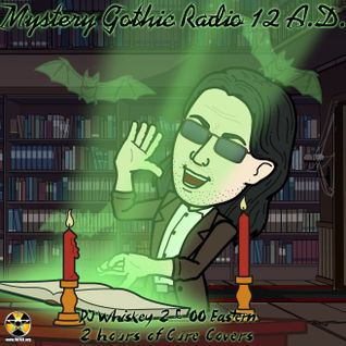 Mystery Gothic Radio 12 A.D. 2 Hours of Cure Covers. July 22nd 2015