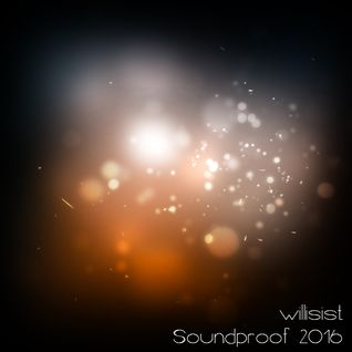 Willisist - Soundproof 2016 - Techno
