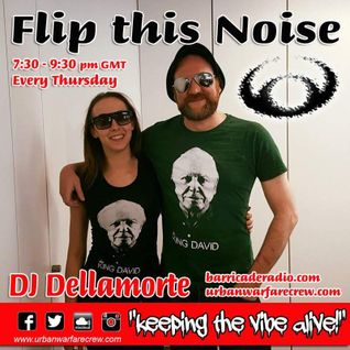 Flip This Noise with Dellamorte - Urban Warfare Crew 25.08.16
