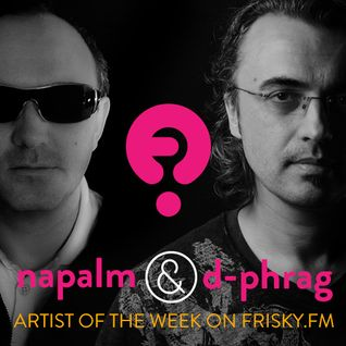 Napalm & d-phrag - Artist Of The Week on FRISKY.FM (September 2014)