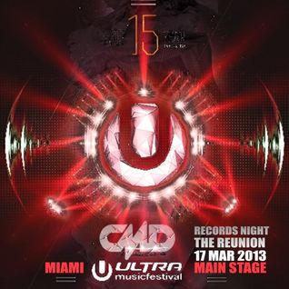 CMD Records Night *The ReUnion* powered by CMD Radio ,Ultra Miami Festival 17/03/2013