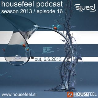 HouseFeel Podcast w. SilverJ (Season 2013 / ep. 16)