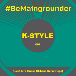 #BeMaingrounder 003   Guest Mix by Hosse (Urbana Recordings)