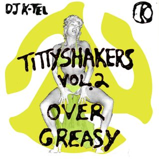 DJ K-Tel Titty Shakers Vol.2 - Over Greasy