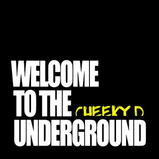 Cheeky D - Welcome To The Underground