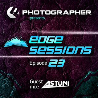 Photographer - Edge Sessions 023 (incl. Astuni Guest Mix) 04.11.2014