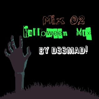 Mix 02 | Halloween Mix by D33MAD! Dj
