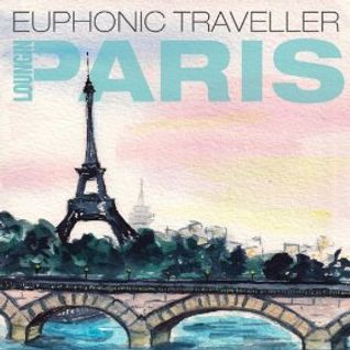 Euphonic Traveller - Loungin Paris (Album promo mix) mixed by DJ Dimsa
