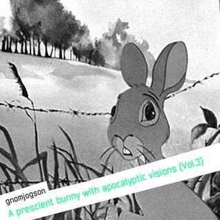 GnomJogson - A prescient bunny with apocalyptic visions (Vol.3)