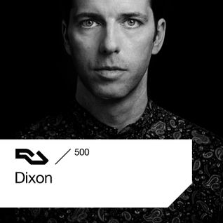 Dixon - Resident Advisor Podcast 500 - 28-Dec-2015
