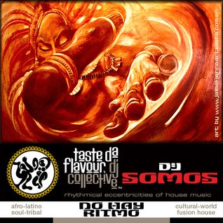 DJ SOMOS [Mix Session Vol 1: No Hay Ritmo] Afro-Latino-Soul-Tribal-World-House-Fusion