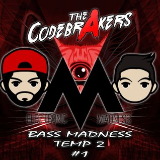 BASS MADNESS T2 #1 - THE CODEBRAKERS LIVE @ElectronicMadnessFM