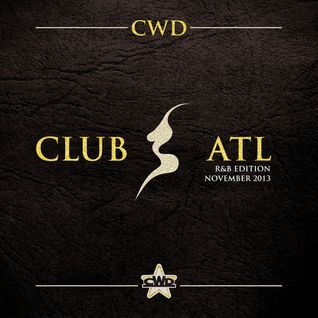 CWD - CLUB ATL R&B EDITION - November 2013