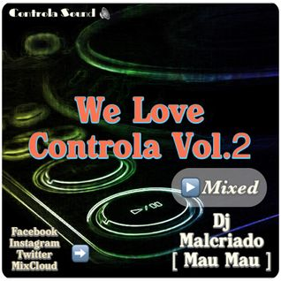 We Love Controla Vol.2 - Dj. Mau Mau