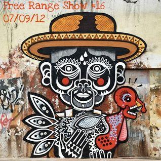 Free Range Show #16 07/09/11