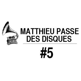 MATTHIEU PASSE DES DISQUES #5