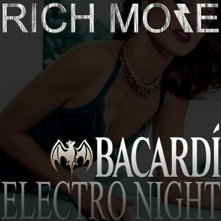 RICH MORE: BACARDI®ELECTRONIGHT 20/04/2013