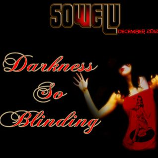 Sowelu - Darkness So Blinding - December 2012