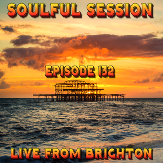 Soulful Session, Zero Radio 30.7.16 (Episode 132) LIVE From Brighton with DJ Chris Philps