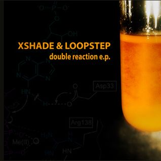 Xshade & Loopstep - Double Reaction