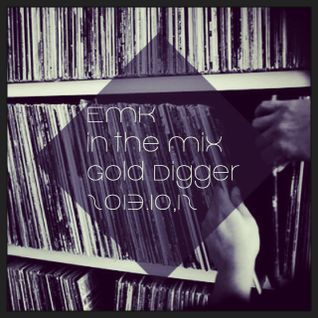 EMK - in the mix [Gold Digger] 2013.10.12