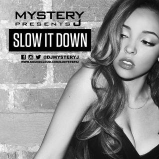 @DJMYSTERYJ - #SlowItDown