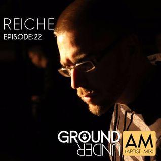 Ground Under:AM  - Episode 22 - Reiche