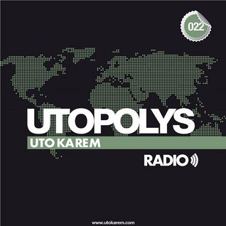 Uto Karem - Utopolys Radio 022 (October 2013)