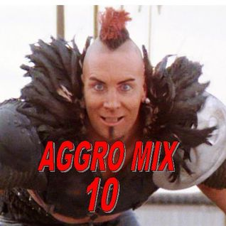 Aggro-Mix 10: Industrial Techno, Power Noise, Dark Electro, Harsh EBM, Cyber