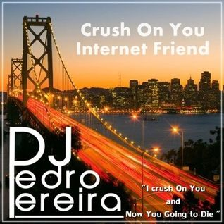 KNIFE PARTY VS NERO - I crush On You Internet Friend (Pedro Pereira Bootleg)