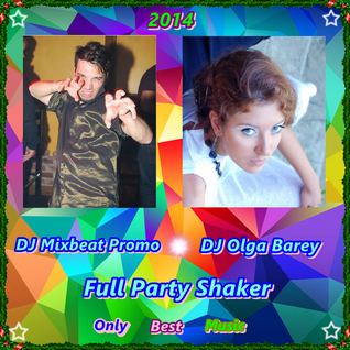 DJ Mixbeat Promo & DJ Olga Barey - Full Party Shaker (2014)