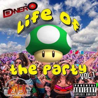 "DJ DNero Presents ""Life of the Party"" Vol. 1 Spring Mix (Full Mixtape) for Podcasts"