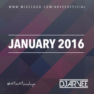 #MixMondays JANUARY 2016 @DJARVEE