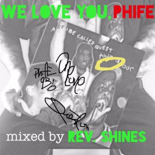 We Love You, PHIFE-mixed by Rev. Shines