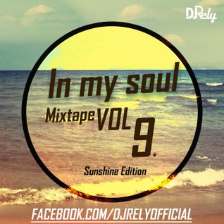 DJ Rely - In my soul VOL9. Sunshine Edition 2014.07.17.