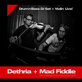 Dethria + Mad Fiddle - DJ Set + Violin Live! @ Skup Kultury 02.11.13